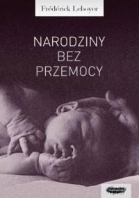Narodziny bez przemocy - Frédérick Leboyer