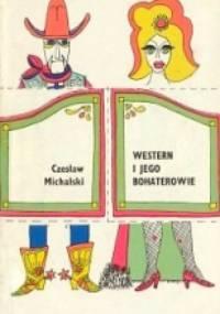Western i jego bohaterowie - Czesław Michalski