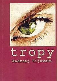 Tropy - Andrzej Kijowski