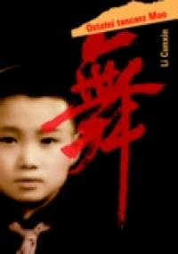 Ostatni tancerz Mao - Cunxin Li