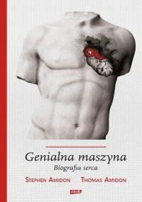 Genialna maszyna. Biografia serca - Stephen Amidon, Thomas Amidon