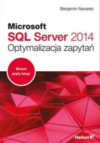 Microsoft SQL Server 2014. Optymalizacja zapytań - Benjamin Nevarez
