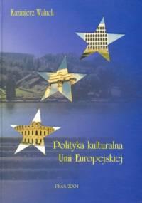 Polityka kulturalna Unii Europejskiej - Kazimierz Waluch