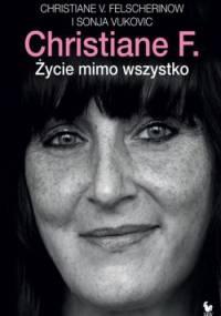 Christiane F. Życie mimo wszystko - Christiane Felscherinow