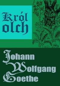 Król olch - Johann Wolfgang von Goethe