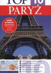 Paryż. Top 10. Przewodnik Wiedza i Życie - Mike Gerrard, Donna Dailey