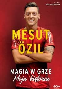 Magia w grze. Moja historia - Mesut Özil, Kai Psotta
