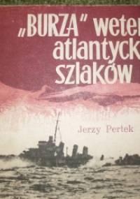 """""""Burza"""" - weteran atlantyckich szlaków - Jerzy Pertek"""