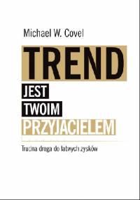 Trend jest twoim przyjacielem - Michael Covel