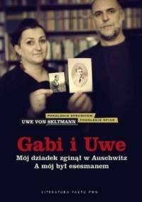 Gabi i Uwe. Mój dziadek zginął w Auschwitz. A mój był esesmanem - Uwe von Seltmann