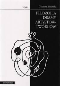 Filozofia dramy w procesie twórczym. ( dzieło portret maska ) Tom 1 + Filozofia dramy artystów-twórców. Tom 2 (komplet) - Grażyna Zielińska