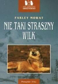 Nie taki straszny wilk - Farley Mowat