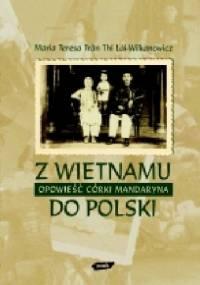 Z Wietnamu do Polski. Opowieść córki mandaryna - M.Teresa Tran Thi Lei-Wilkanowicz