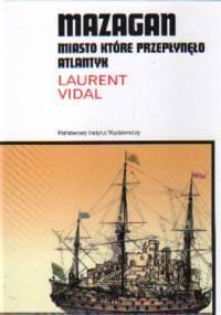 Mazagan, miasto które przepłynęło atlantyk - Laurent Vidal