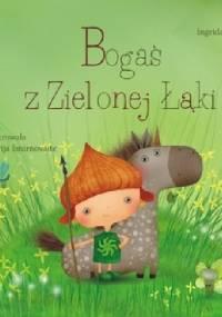 Bogaś z Zielonej Łąki - Ingrida Vizbaraite