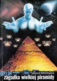 Zagadka Wielkiej Piramidy - Arnold Mostowicz