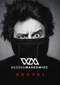 Kropki - Włodek Markowicz