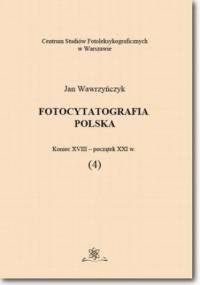 Fotocytatografia polska (4). Koniec XVIII - początek XXI w - Jan Wawrzyńczyk