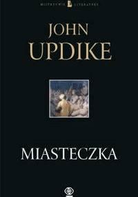 Miasteczka - John Updike
