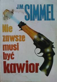 Nie zawsze musi być kawior - Johannes Mario Simmel