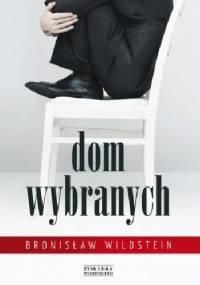 Dom Wybranych - Bronisław Wildstein
