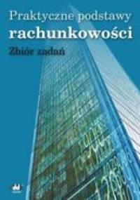 Praktyczne podstawy rachunkowości zbiór zadań - Kazimiera Winiarska