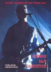 Kyuss / Queens Of The Stone Age: Pieśni dla głuchych - Łukasz Dunaj, Arek Lerch