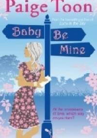 Baby Be Mine - Paige Toon