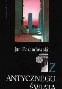 Z antycznego świata - Jan Parandowski