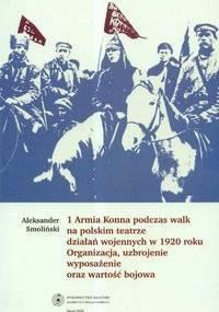 1 Armia Konna podczas walk na polskim teatrze działań wojennych w 1920 roku - Aleksander Smoliński
