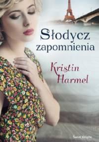 Słodycz zapomnienia - Kristin Harmel