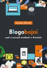 Blogobojni, czyli o nowych mediach w Kościele - Mateusz Pietrzak