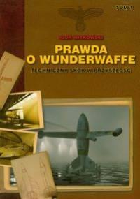 Prawda o Wunderwaffe tom 1 - Igor Witkowski