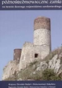 Późnośredniowieczne zamki na terenie dawnego województwa sandomierskiego
