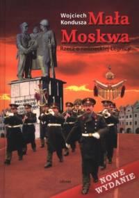 Mała Moskwa. Rzecz o radzieckiej Legnicy - Wojciech Kondusza