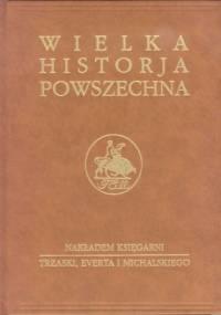 Wielka historia powszechna t.3/3 - Ludwik Piotrowicz
