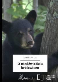 O niedźwiedziu królewiczu - Katarzyna Smyk, Anna Chuda