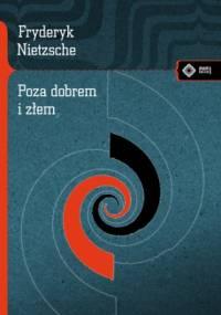Poza dobrem i złem - Fryderyk Nietzsche