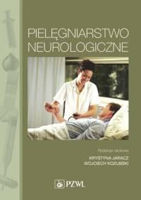 Pielęgniarstwo neurologiczne. Dodruk