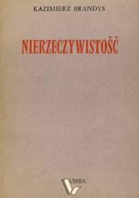 Nierzeczywistość - Kazimierz Brandys