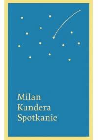 Spotkanie - Milan Kundera