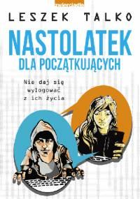 Nastolatek dla początkujących - Leszek K. Talko