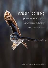 Monitoring ptaków lęgowych. Poradnik metodyczny - praca zbiorowa