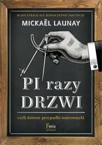 Pi razy drzwi, czyli dziwne przypadki matematyki - Mickaël Launay