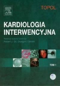 Kardiologia interwencyjna Tom 1 - Topol Eric J.
