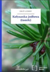 Kołysanka jodłowa (tomik) - Jerzy Liebert
