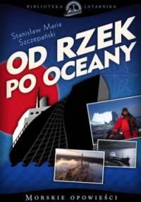 Od rzek po oceany - Stanisław Maria Szczepański
