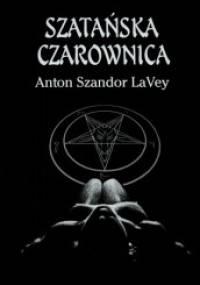 Szatańska Czarownica - Anton Szandor LaVey