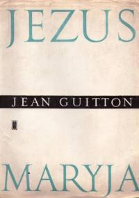 Jezus. Maryja - Jean Guitton