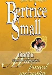 Miłość ponad wszystko - Bertrice Small